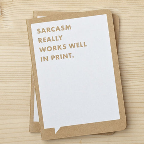 Frank and Funny Notebook - Sarcasm Works Really Well in Print