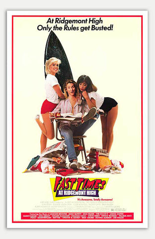 "Fast Times at Ridgemont High - 11"" x 17""  Movie Poster"