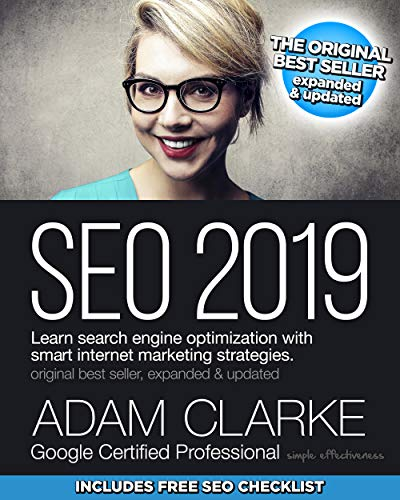SEO 2019: Learn search engine optimization with smart internet marketing strategies