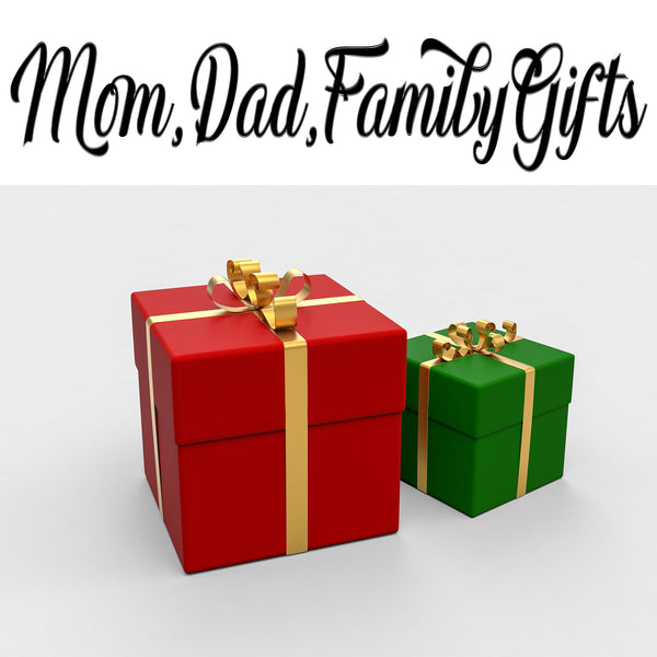 Mom-Dad-Family Gifts