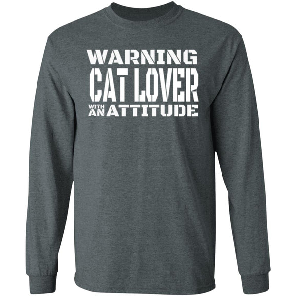Dark Heather Cat Lover Long Sleeve T-Shirt - Warning Cat Lover With An Attitude