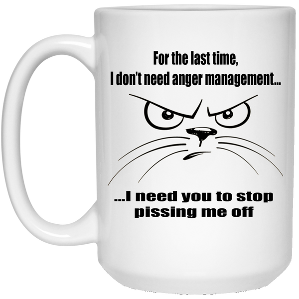 15 oz White Funny Cat Mug, I Don't Need Anger Management