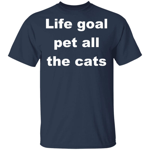 Navy Cat Shirts - Life Goal Pet All The Cats