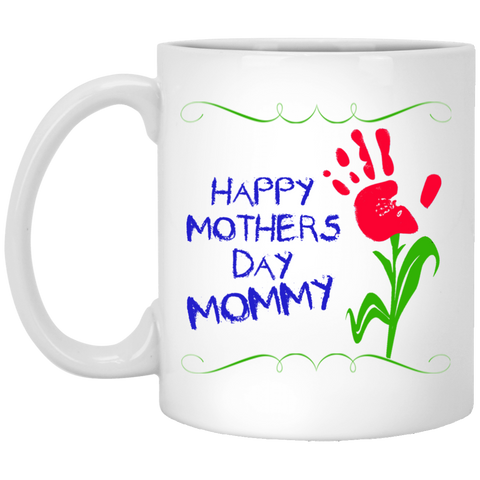 Mothers Day Gift, Happy Mothers Day Mommy, 11 oz White Ceramic Coffee Mug, Gift For Mom or Grandma From Son or Daughter