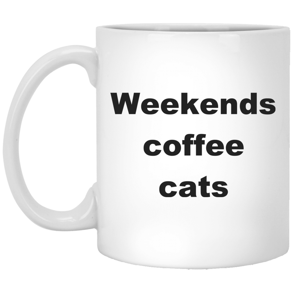 11 oz White Funny Cat Mug - Weekends Coffee Cats