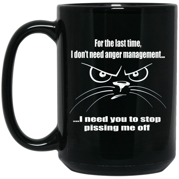 15 oz Black Funny Cat Mug, I Don't Need Anger Management