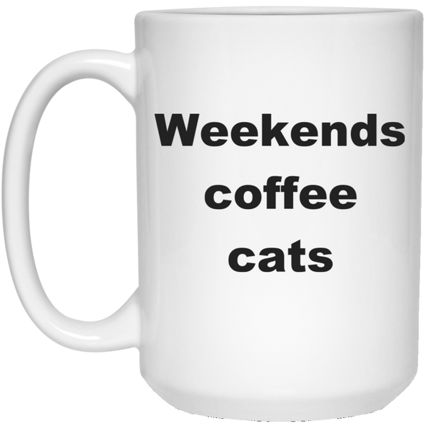 15 oz White Funny Cat Mug - Weekends Coffee Cats