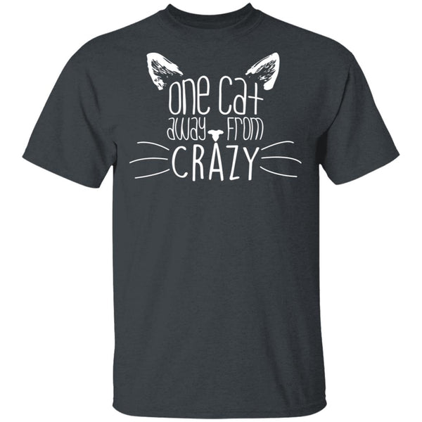 Dark Heather T-shirt For Cat Lovers - One Cat Away From Crazy
