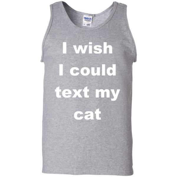 Sport Grey Cat Lover Tank Top - I Wish I Could Text My Cat