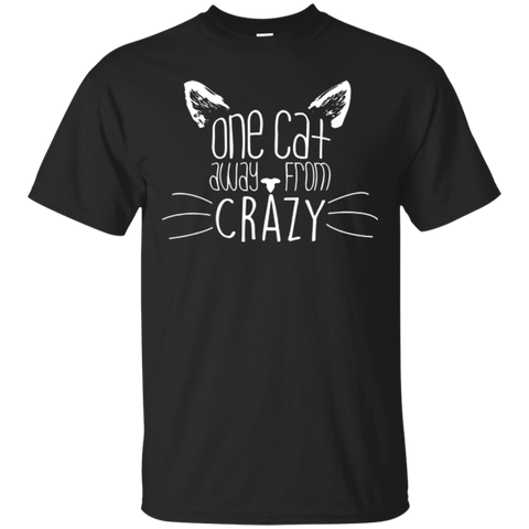 Custom Tee One Cat Away From Crazy