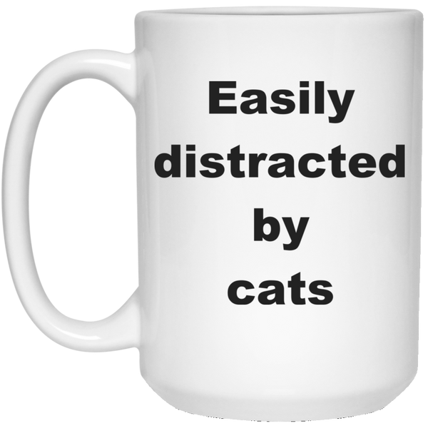 15 oz white Cat Mug Easily Distracted By Cats