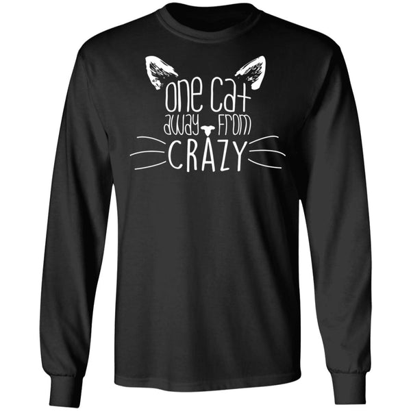 Black Long Sleeve T-shirt For Cat Lovers - One Cat Away From Crazy