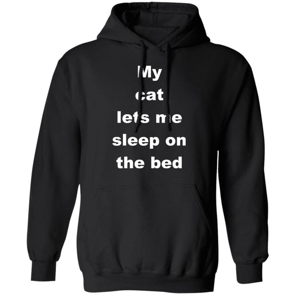 Black Cat Gift Pullover Hoodie - My Cat Lets Me Sleep On The Bed