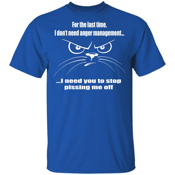 Royal Blue Funny T-Shirt For The Last Time I Don't Need Anger Management