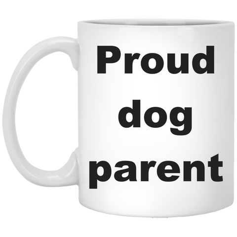 11 oz White Dog Lovers Mug - Proud Dog Parent