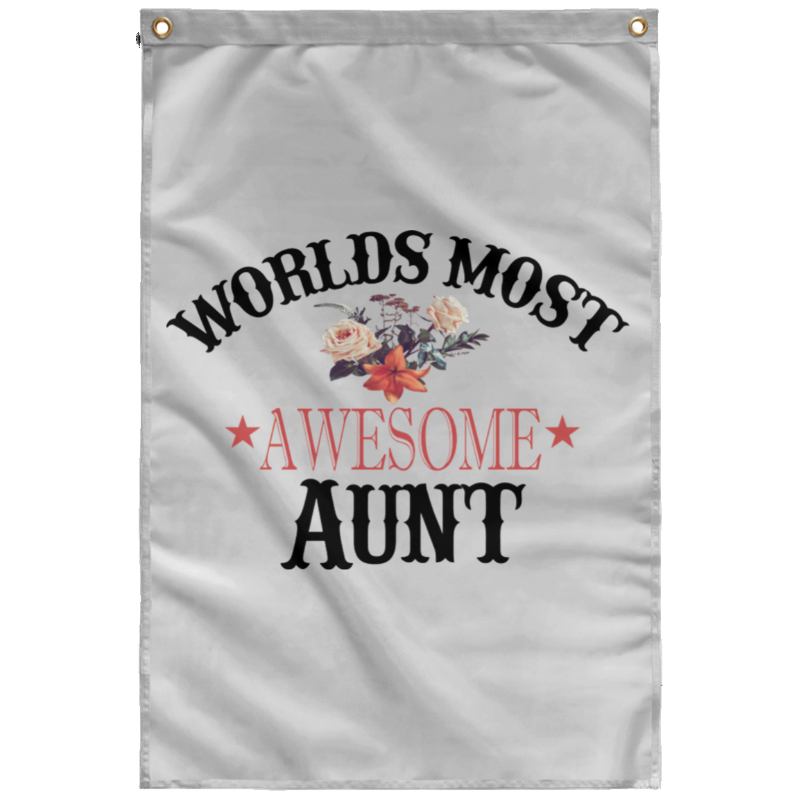 Christmas Gift Birthday Gift Worlds Most Awesome Aunt Wall Flag Ready To Hang