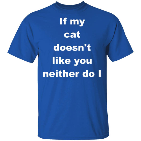 Royal Blue T-shirt For Cat Lovers - If My Cat Doesn't Like You Neither Do I