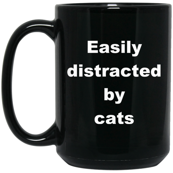 15 oz black Cat Mug Easily Distracted By Cats