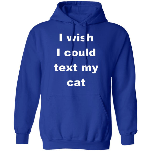 Royal Blue Cat Lover Pullover Hoodie - I Wish I Could Text My Cat