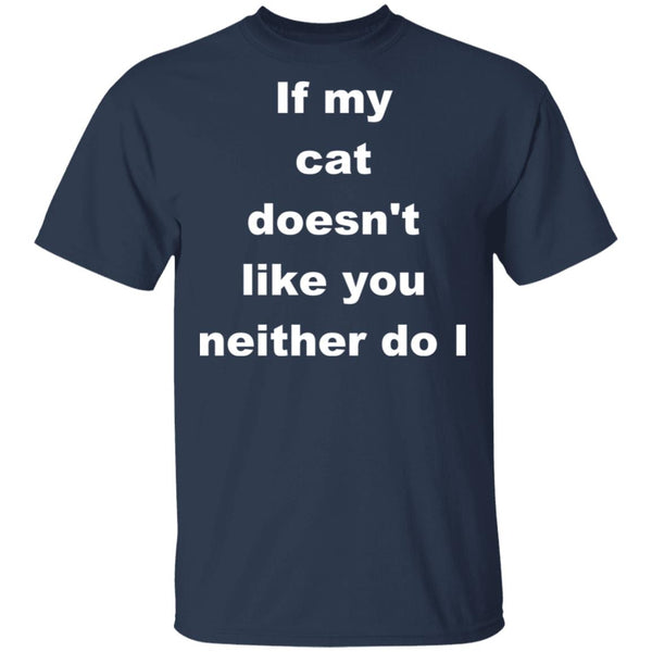 Navy T-shirt For Cat Lovers - If My Cat Doesn't Like You Neither Do I