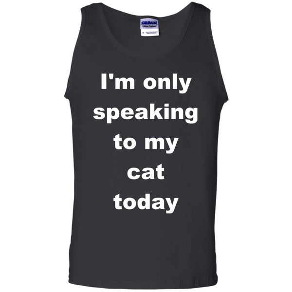 Black Cat Tank Top - I'm Only Speaking To My Cat Today