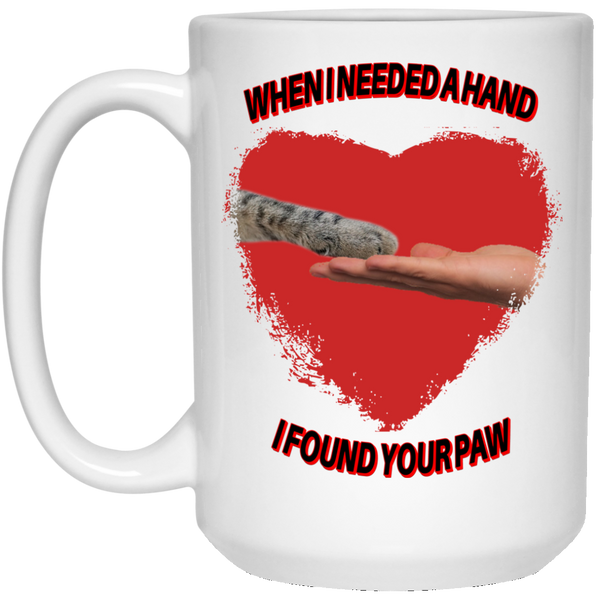 15 oz White Cat Lovers Mugs When I Needed A Hand I Found Your Paw