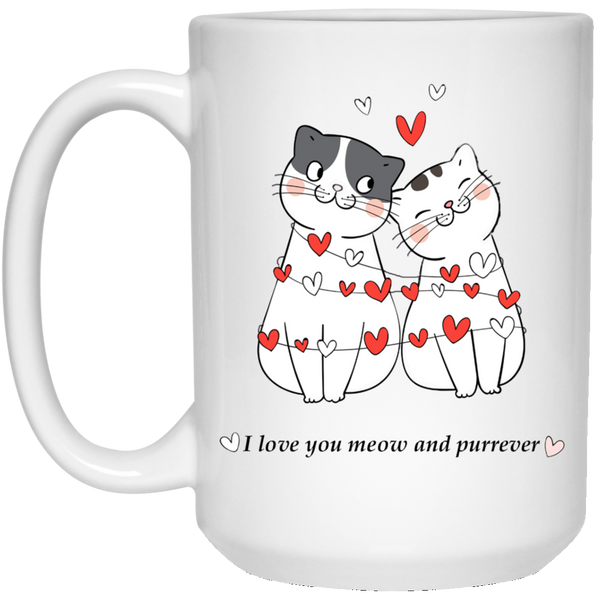15 oz white Cat Lovers Valentines Gift I Love You Meow And Purrever