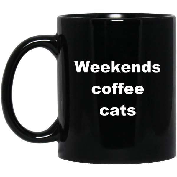 11 oz Black Funny Cat Mug - Weekends Coffee Cats