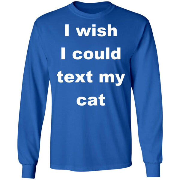 Royal Blue Cat Lover Long Sleeve T-Shirt - I Wish I Could Text My Cat