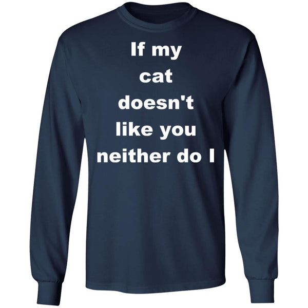 Navy Long Sleeve T-shirt For Cat Lovers - If My Cat Doesn't Like You Neither Do I