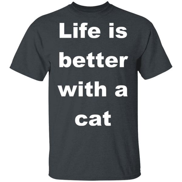 Dark Heather Cat Lovers Shirt - Life Is Better With A Cat