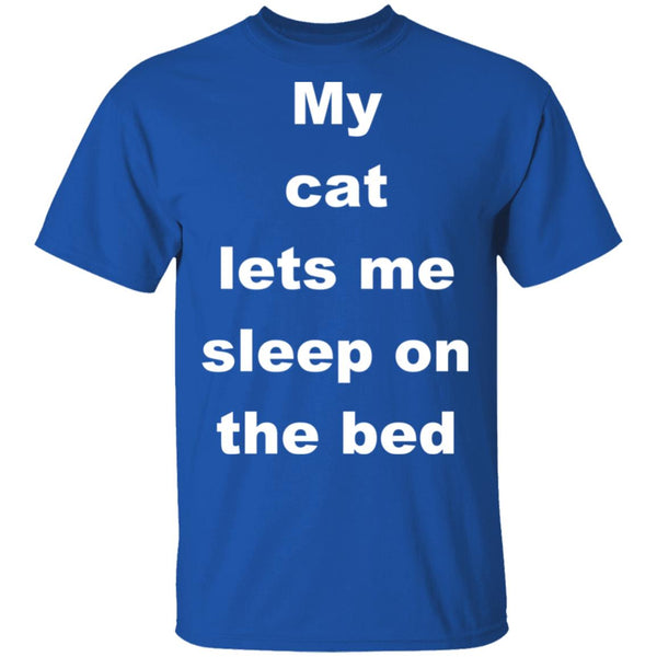 Royal blue Cat Gift Tshirts - My Cat Lets Me Sleep On The Bed