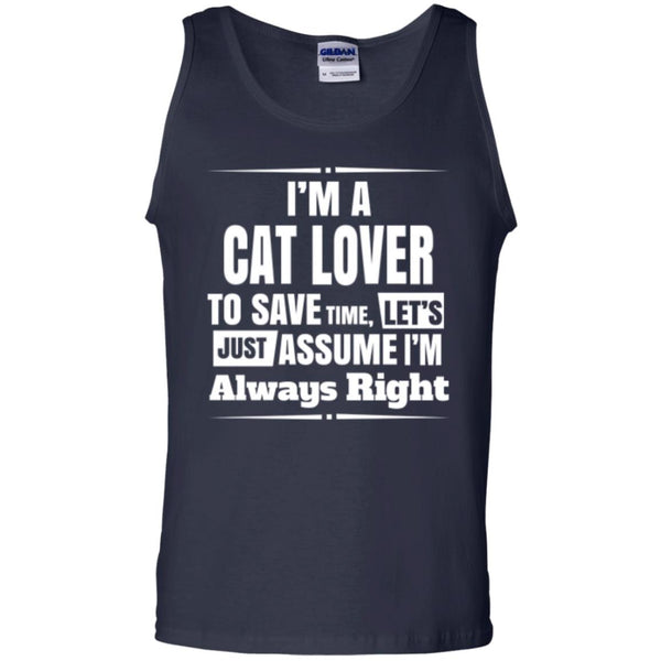 Navy Tank Top I'm A Cat Lover To Save Time Let's Just Assume I'm Always Right