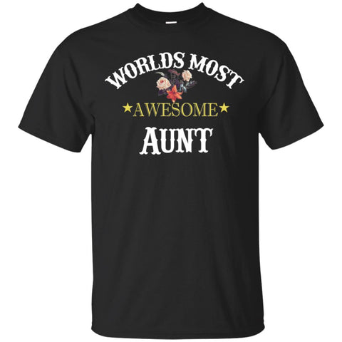 Worlds Most Awesome Aunt Unisex Cotton Tshirt Birthday Gift