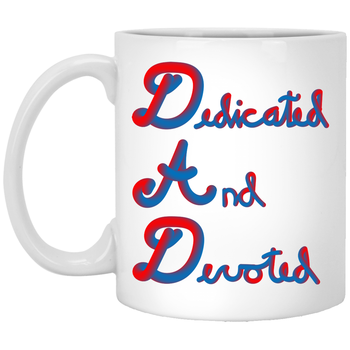 Coffee Mug For D A D Dedicated And Devoted Happy Fathers Day