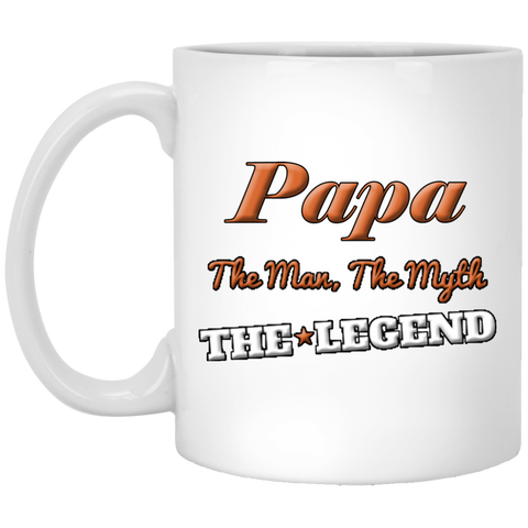 Fathers Day Gifts Papa The Man The Myth The Legend 11 oz White Ceramic Mug