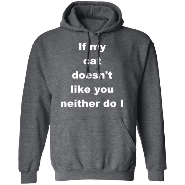 Dark Heather Pullover Hoodie For Cat Lovers - If My Cat Doesn't Like You Neither Do I