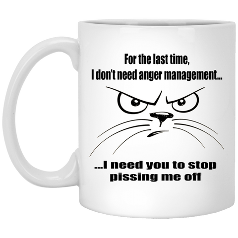 Cat Lovers Gift, Cat Mug, Funny Cat Mug, I Don't Need Anger Management...