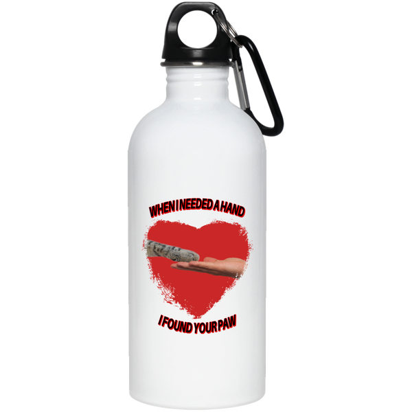 20 oz White Cat Lovers Water Bottle When I Needed A Hand I Found Your Paw