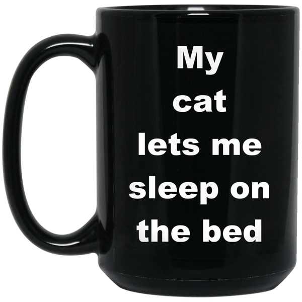 15 oz Black Cat Lovers Mug - My Cat Lets Me Sleep On The Bed