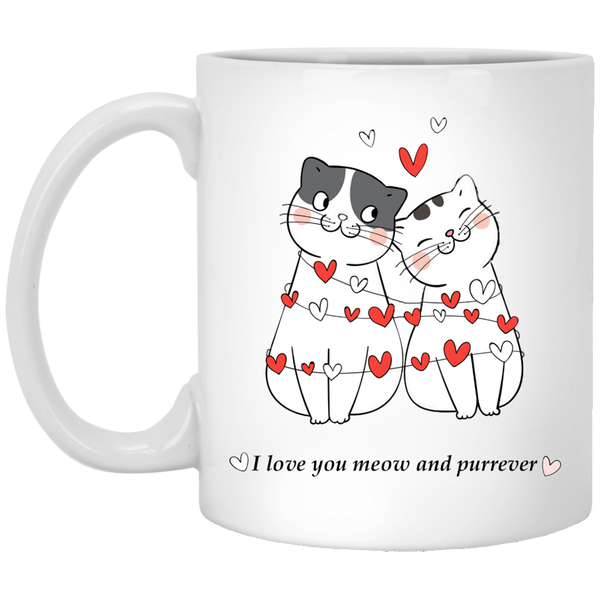 11 oz white Cat Lovers Valentines Gift I Love You Meow And Purrever