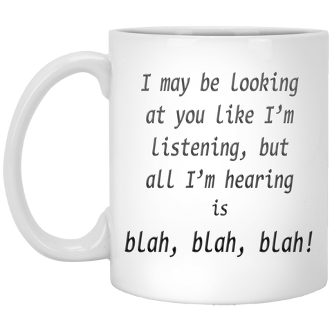 Funny Coffee Mugs - BLAH BLAH BLAH 11 oz White Ceramic Cup
