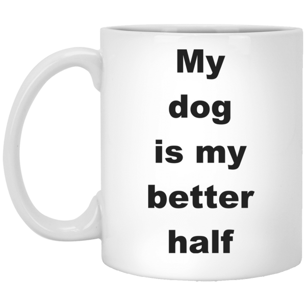 11 oz White Dog Mug My Dog Is My better Half
