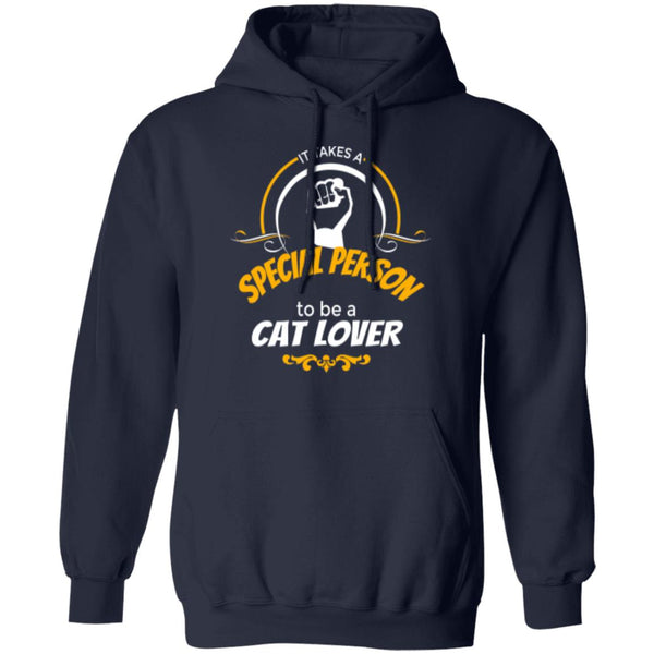 Navy Pullover Hoodie It Takes A Special Person To Be A Cat Lover