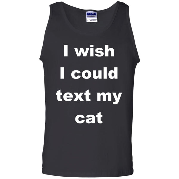 Black Cat Lover Tank Top - I Wish I Could Text My Cat