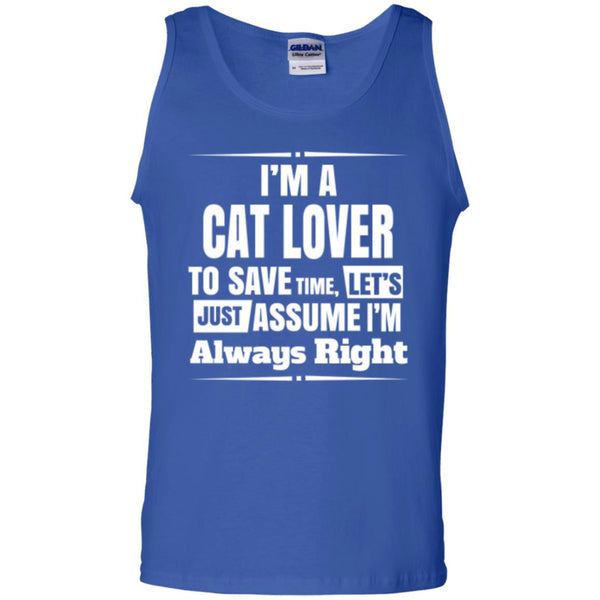 Royal Blue Tank Top I'm A Cat Lover To Save Time Let's Just Assume I'm Always Right
