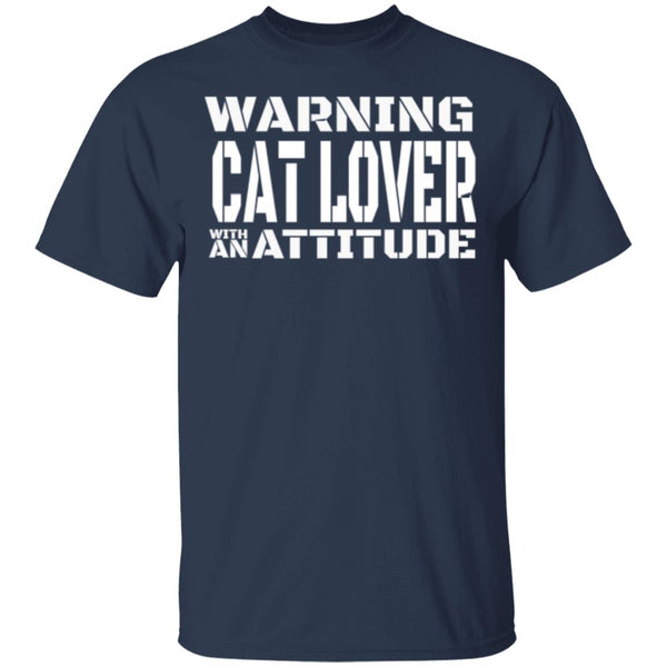 Navy Cat Lover T-Shirt - Warning Cat Lover With An Attitude