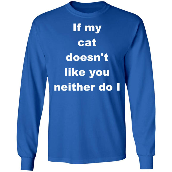 Royal Blue Long Sleeve T-shirt For Cat Lovers - If My Cat Doesn't Like You Neither Do I