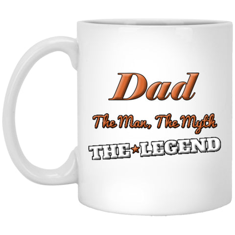 Gifts For Dad The Man The Myth The Legend, 11 oz White Ceramic Coffee Mug