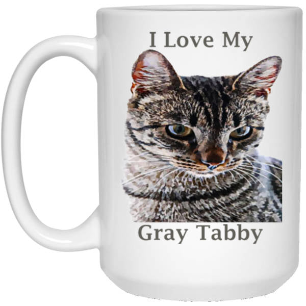 15 oz white Cat Mug Gray Tabby Cat Lovers Gift I Love My Gray Tabby